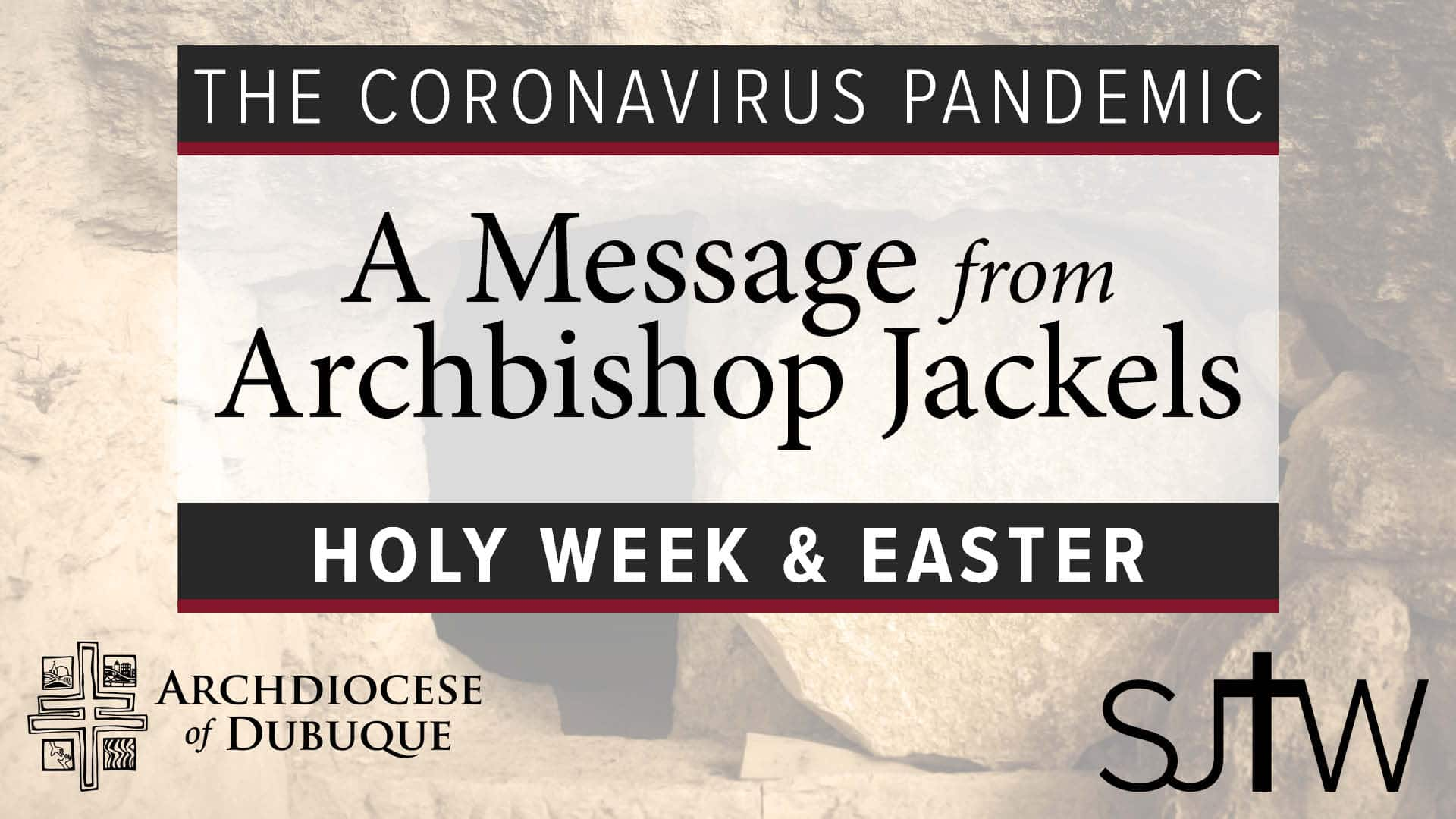 A Message from Archbishop Jackels | Holy Week & Easter