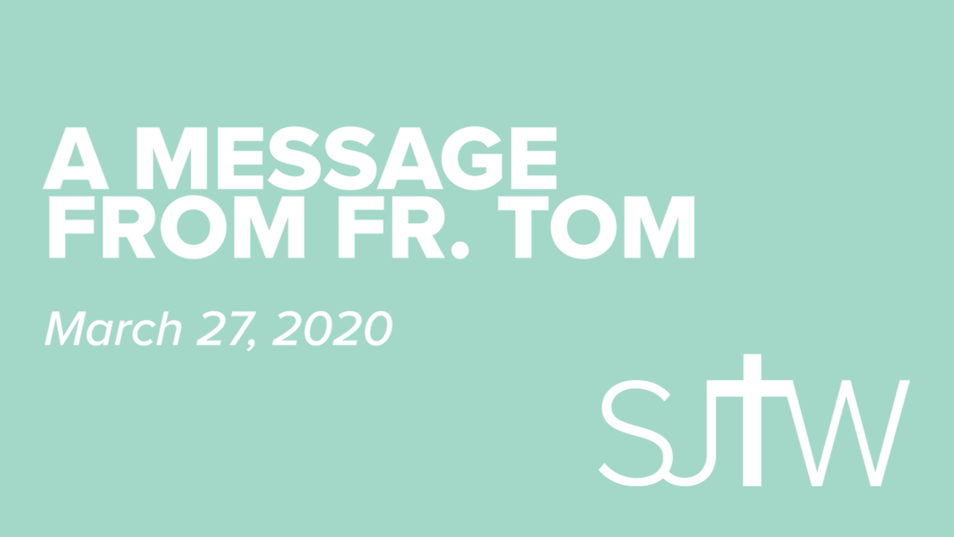 Fr. Tom's Video Message for March 27