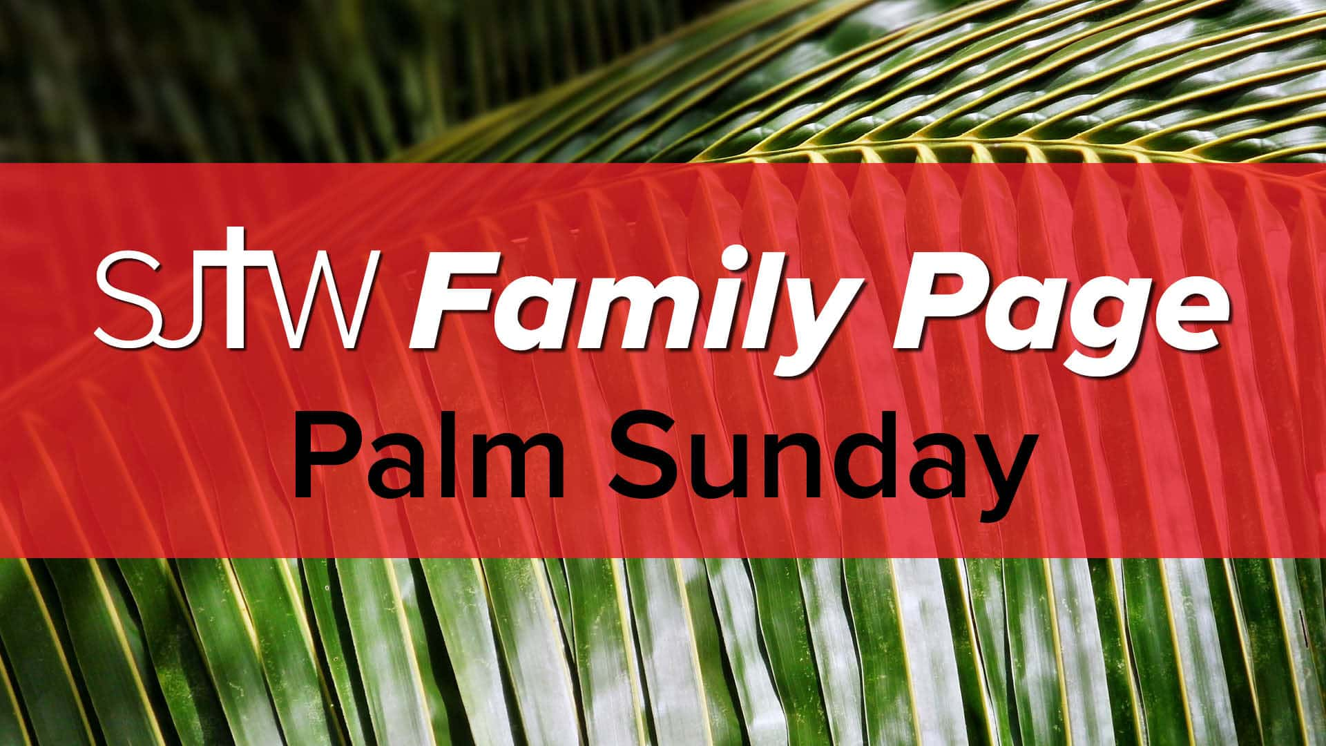 Family Page – Palm Sunday
