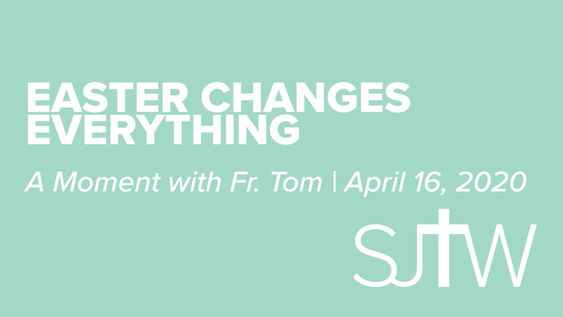 Easter Changes Everything | A Moment with Father Tom