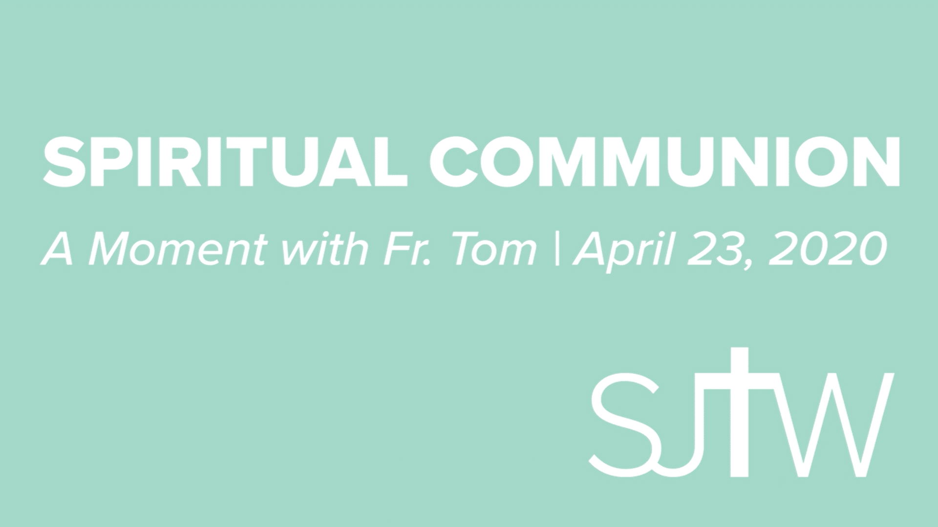 Spiritual Communion | A Moment with Father Tom