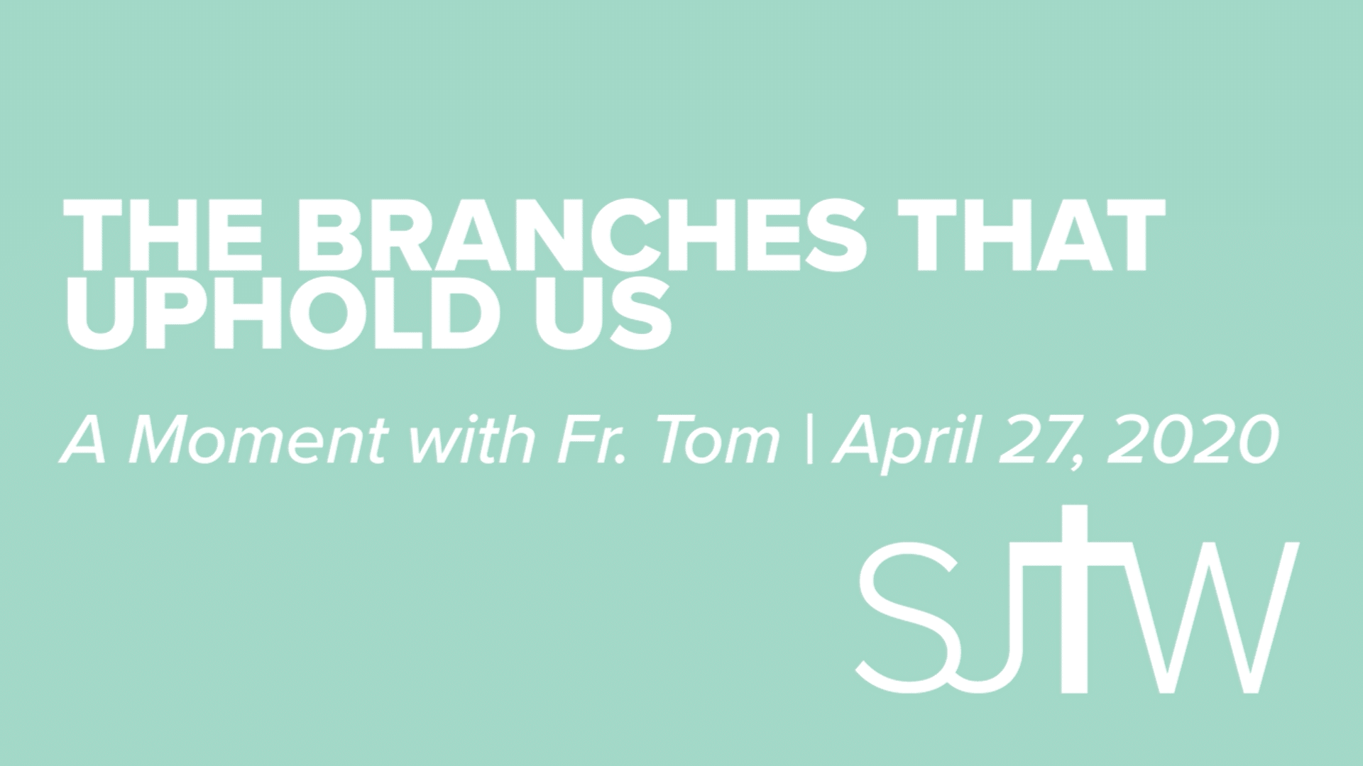 The Branches That Uphold Us | A Moment with Father Tom