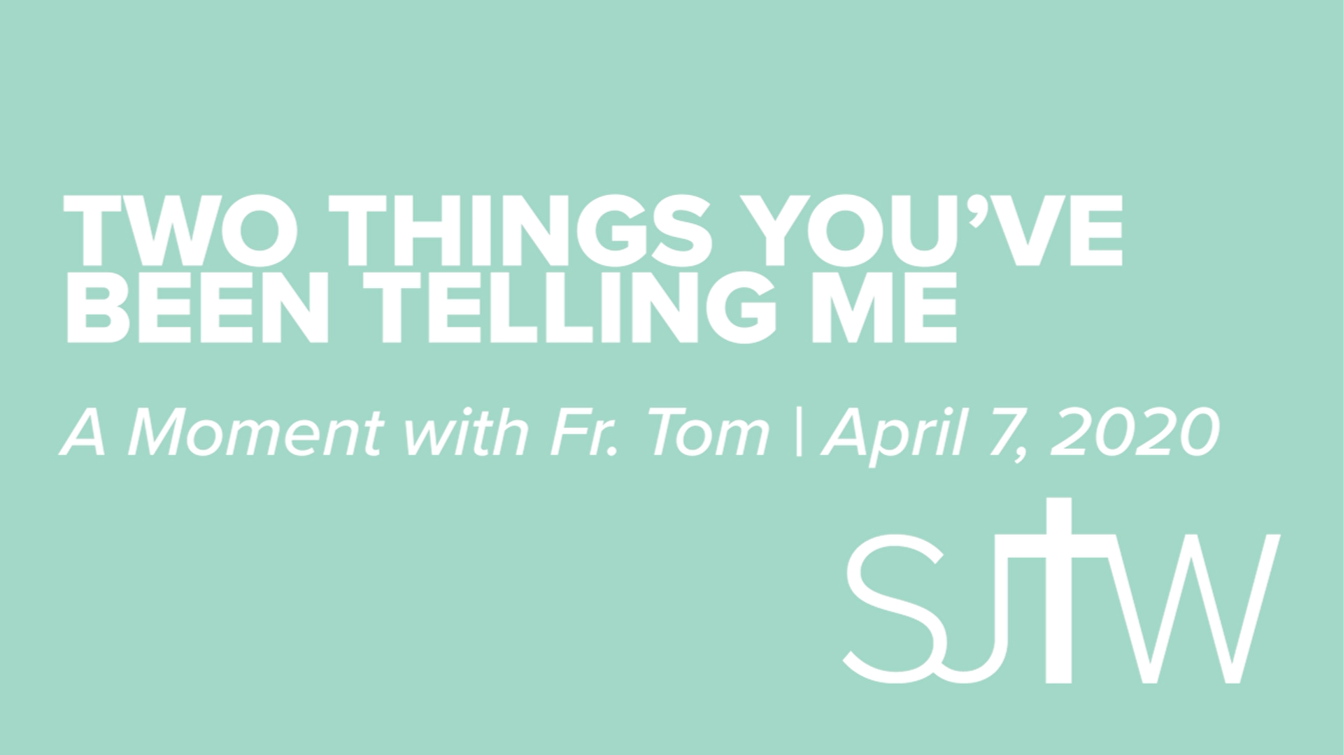 Two Things You've Been Telling Me | A Moment with Father Tom