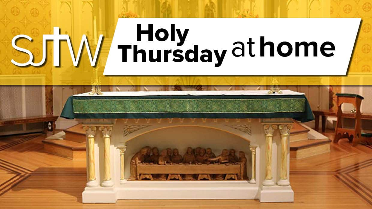 Holy Thursday at Home