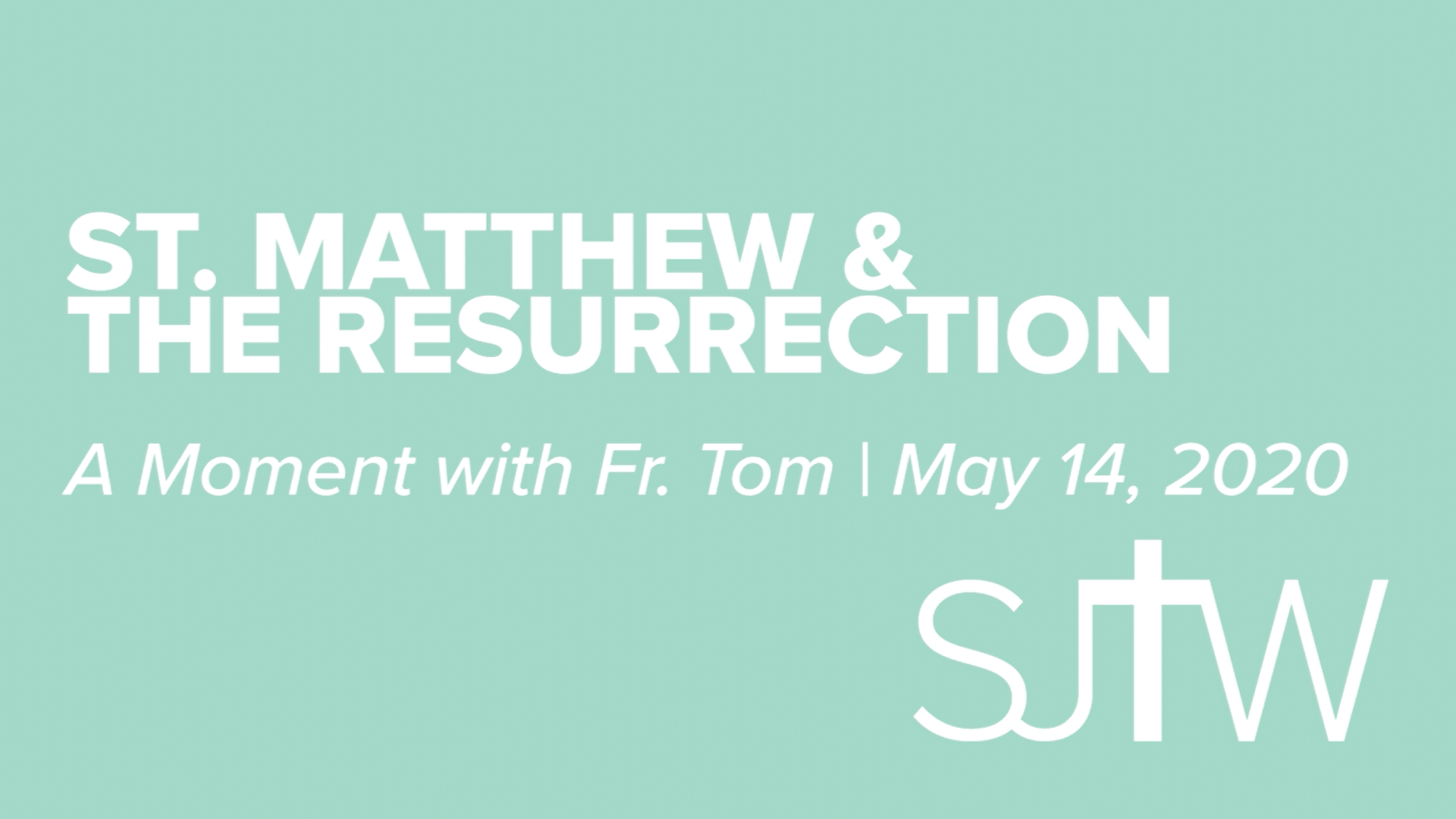 St. Matthew & The Resurrection | A Moment with Father Tom