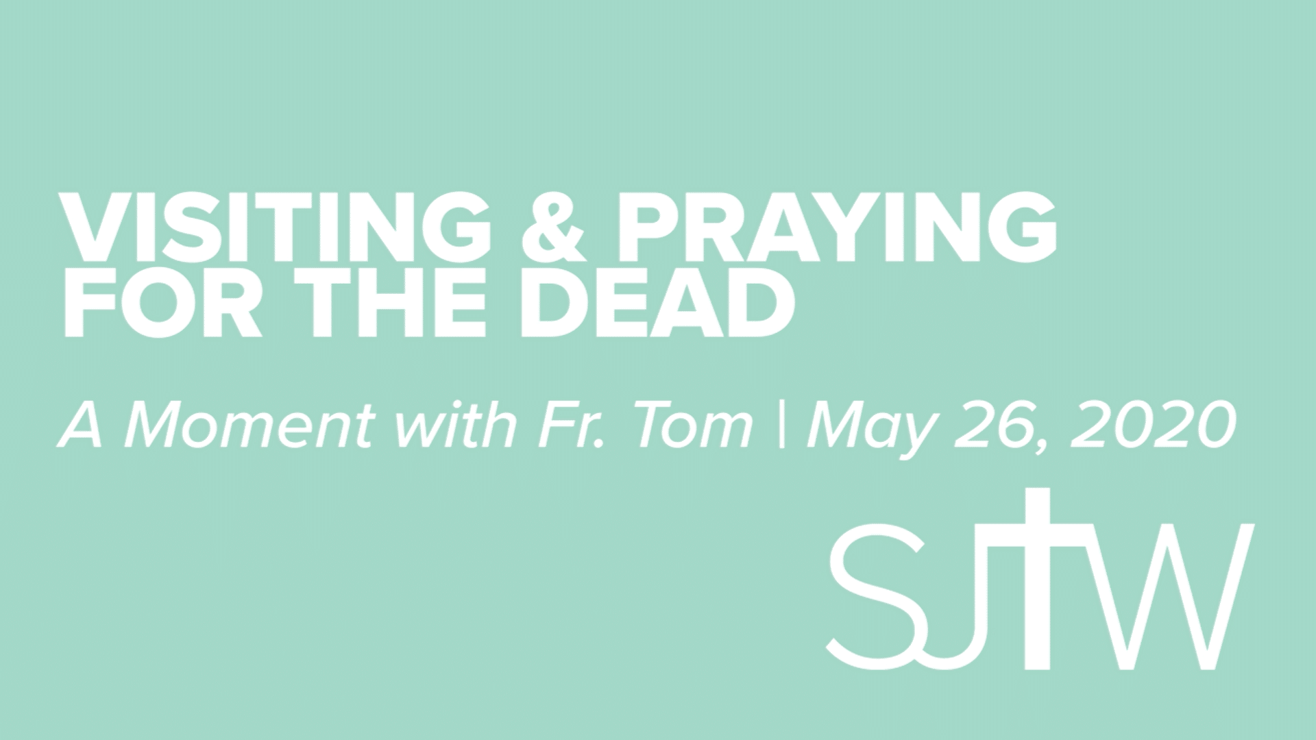 Visiting & Praying for the Dead | A Moment with Father Tom