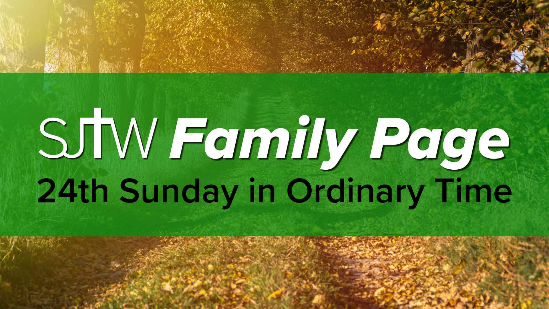 Family Page – 24th Sunday in Ordinary Time