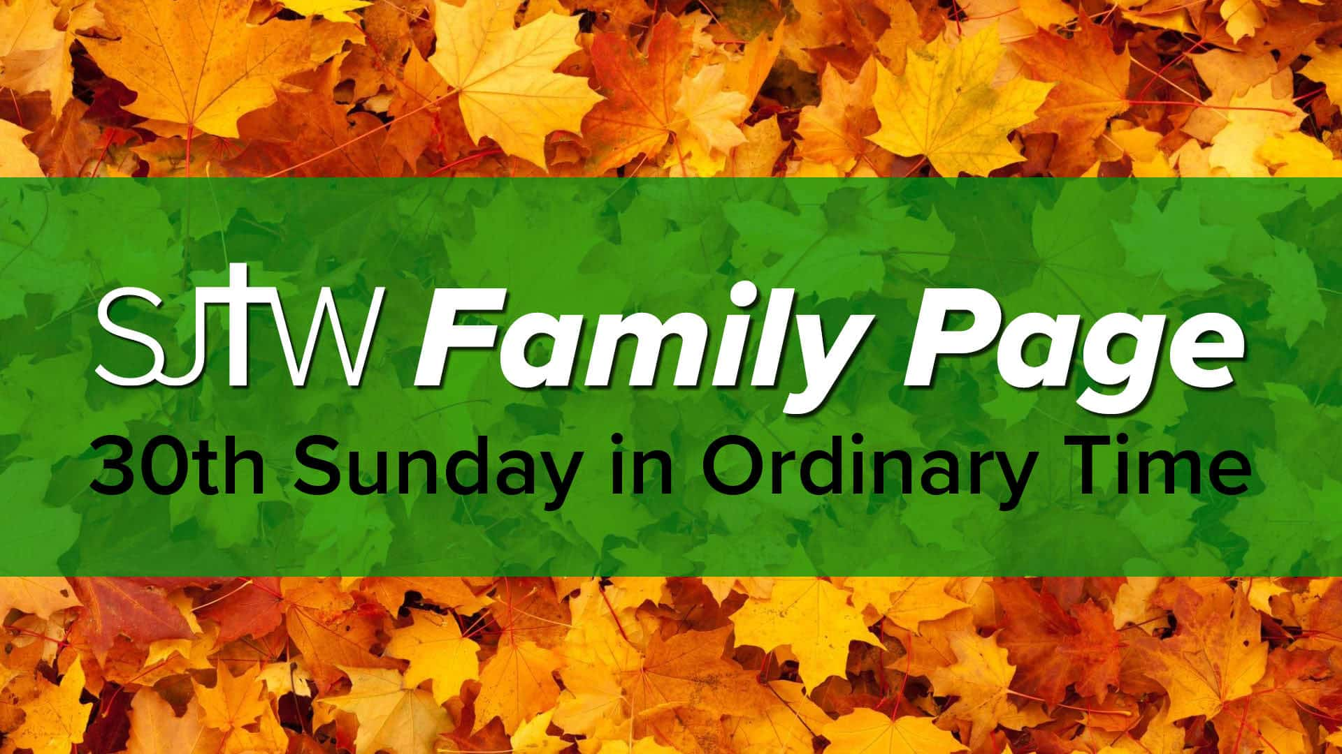 Family Page - 30th Sunday in Ordinary Time