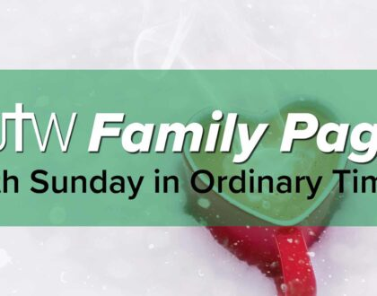 Family Page – 6th Sunday in Ordinary Time