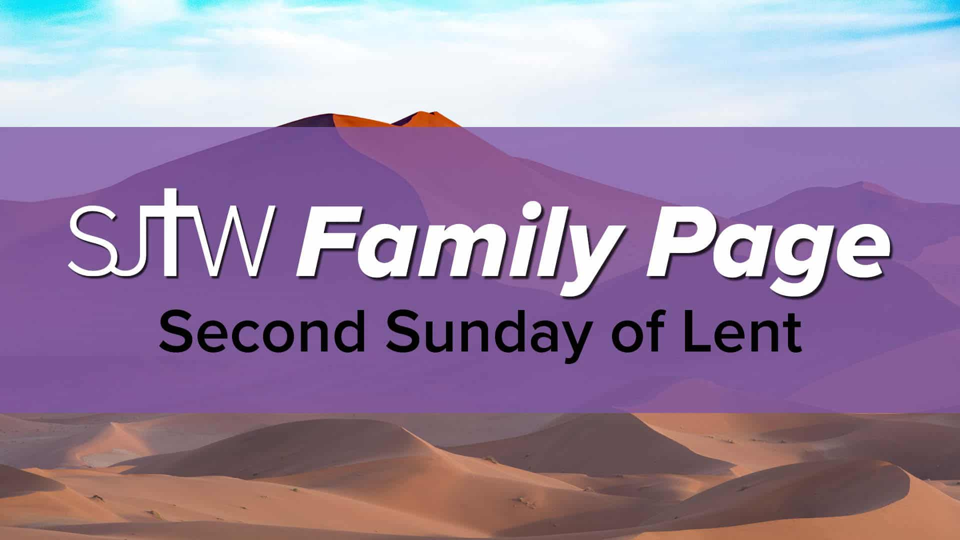 Family Page – Second Sunday of Lent