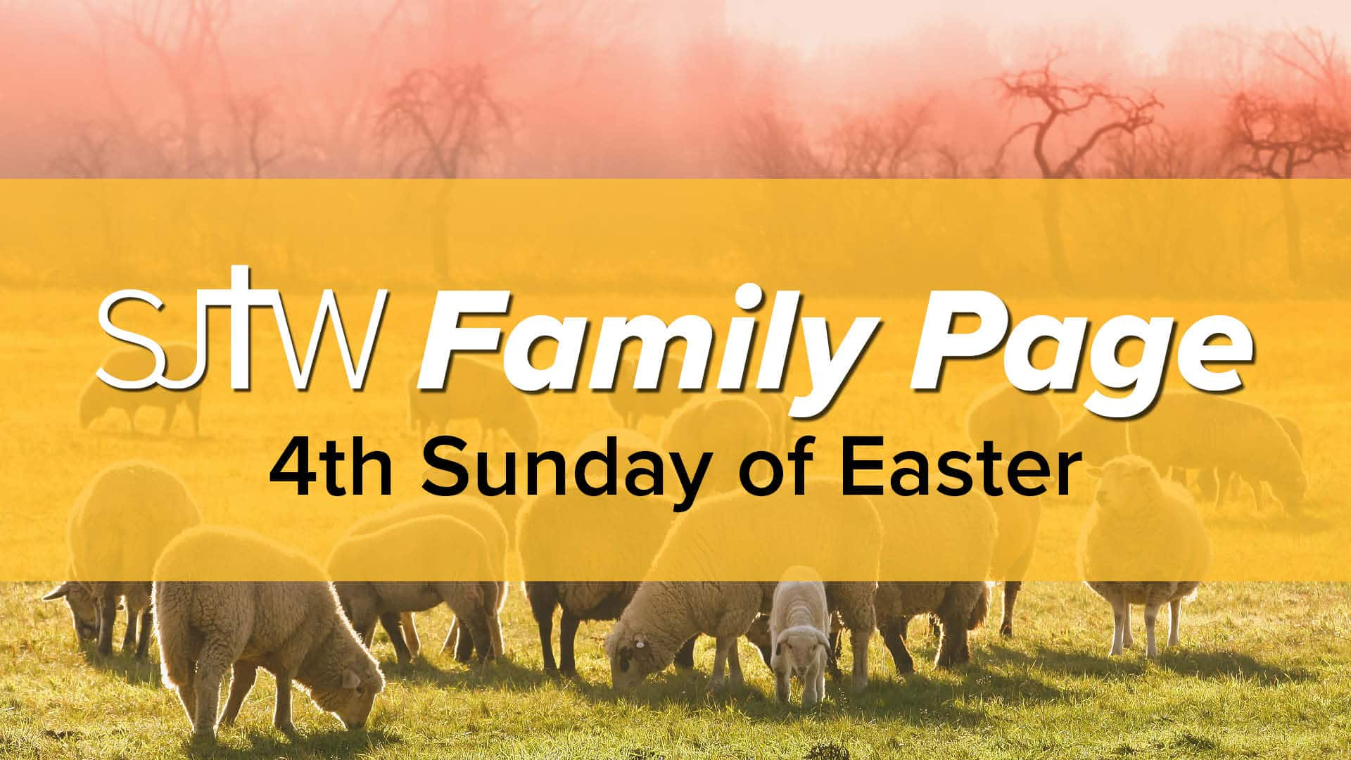 Family Page - 4th Sunday of Easter