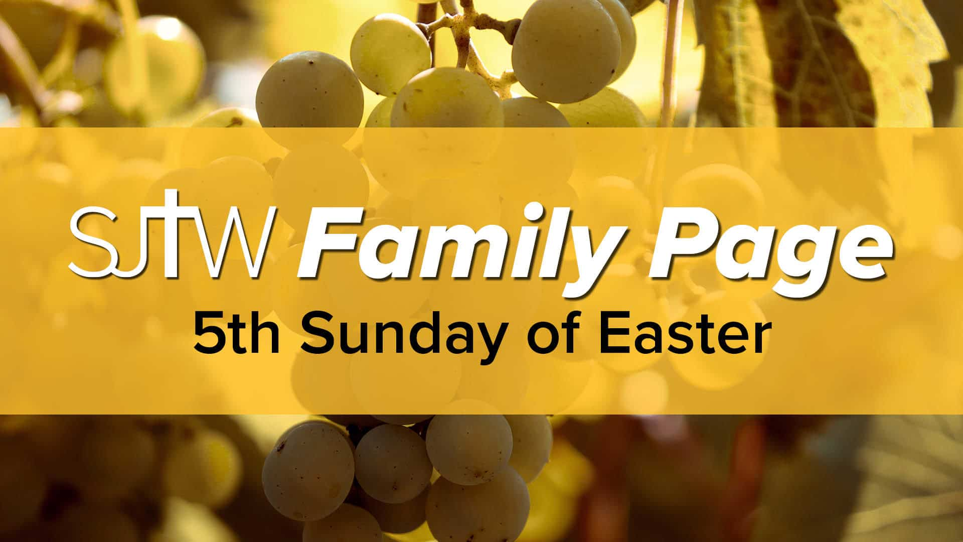 Family Page – 5th Sunday of Easter
