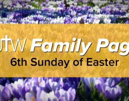 Family Page – 6th Sunday of Easter